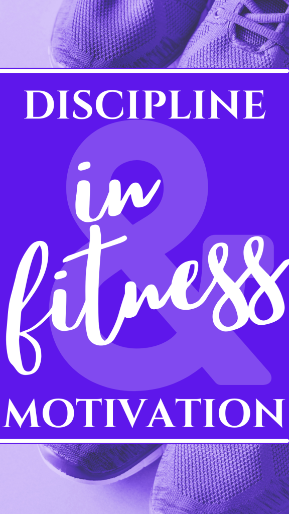 discipline and motivation in fitness